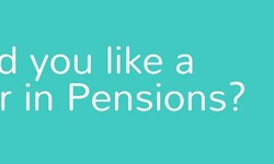 Want a career in Pensions Administration?